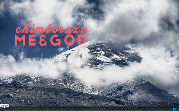 ★ VIDEO: Chimborazo / Me & God
