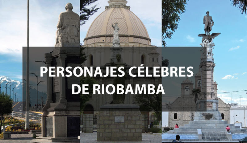 Personajes Célebres de Riobamba