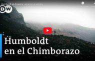 Video: Humboldt en Ecuador: Ascenso al volcán CHIMBORAZO – Especial de DW.