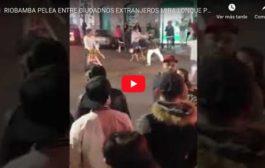 Video: RIOBAMBA PELEA ENTRE CIUDADANOS EXTRANJEROS MIRA LO QUE PASO.