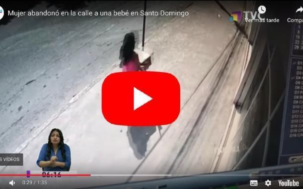 Video: Mujer abandonó en la calle a una bebé en Santo Domingo