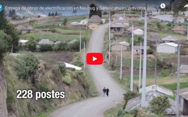 Video: Entrega de obras de ELECTRIFICACIÓN en Naubug y Sanancahuán.