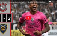 Video: Corinthians VS Independiente Del Valle 0-2  Goles Y Resumen Completo.