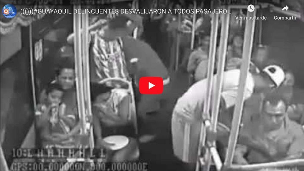 Video: GUAYAQUIL, DELINCUENTES DESVALIJARON A TODOS PASAJEROS DE UN BUS LINEA 110.