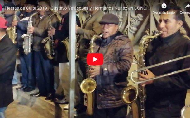 VIDEO: Fiestas de Calpi 2019 - Gustavo Velásquez y Hermanos Nuñez en CONCIERTO (Noche de verbenas completo)