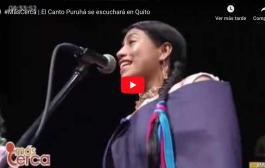 VIDEO: El Canto Puruhá se escuchará en Quito