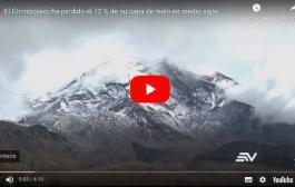 VIDEO: El Chimborazo ha perdido el 72 % de su capa de hielo en medio siglo