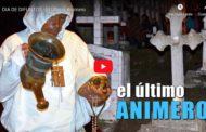 VIDEO: DIA DE DIFUNTOS - El Último Animero