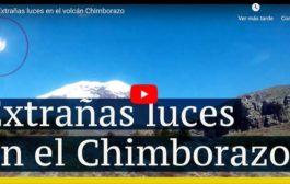 VIDEO: Extrañas luces en el volcán Chimborazo