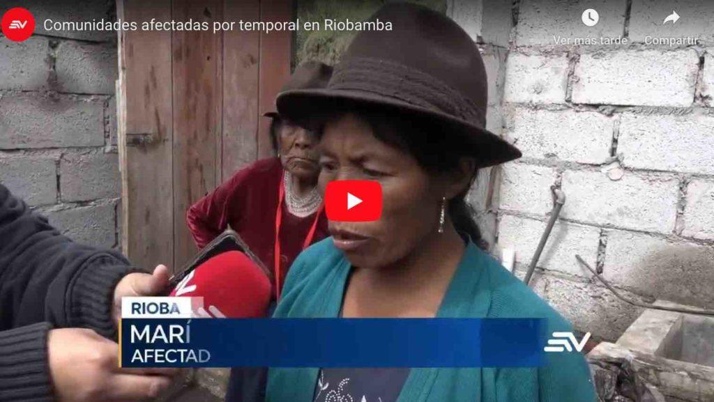 🔴 VIDEO   Comunidades afectadas por temporal en Riobamba
