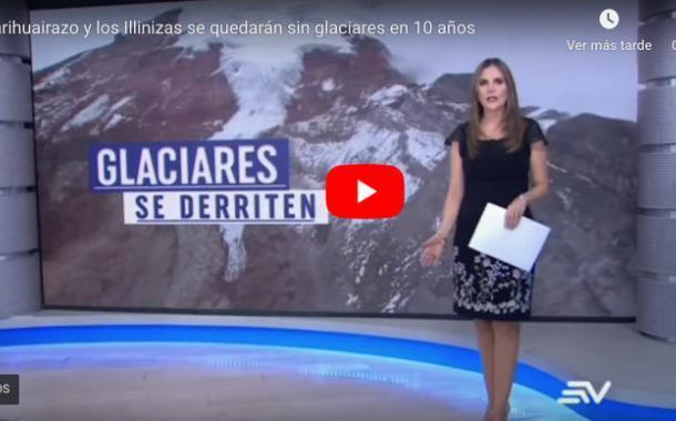 🔴 VIDEO | Carihuairazo y los Illinizas se quedarán SIN glaciares en 10 años