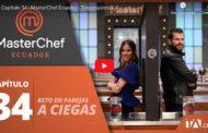 Video: Capítulo 34 | MasterChef Ecuador