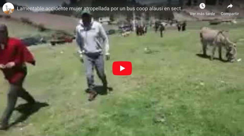 VIDEO: Mujer atropellada por un bus coop Alausí en sector TASQUI CHIMBORAZO