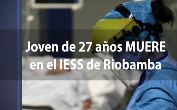 JOVEN de 27 años MUERE en el IESS de Riobamba por CORONAVIRUS
