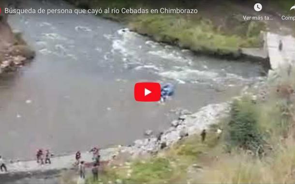 VIDEO: Búsqueda de un menor de 16 años que habría caído al río Cebadas.