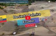 VIDEO: Conoce el Desierto Palmira en Chimborazo - uno de los desiertos maravillosos que tiene el Ecuador.