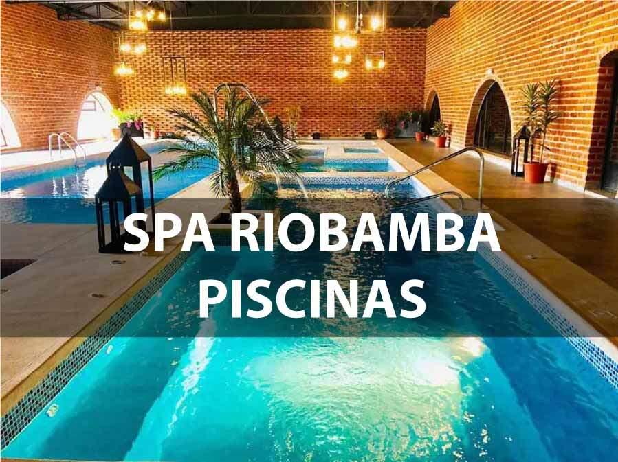 SPA Riobamba | Piscinas Riobamba