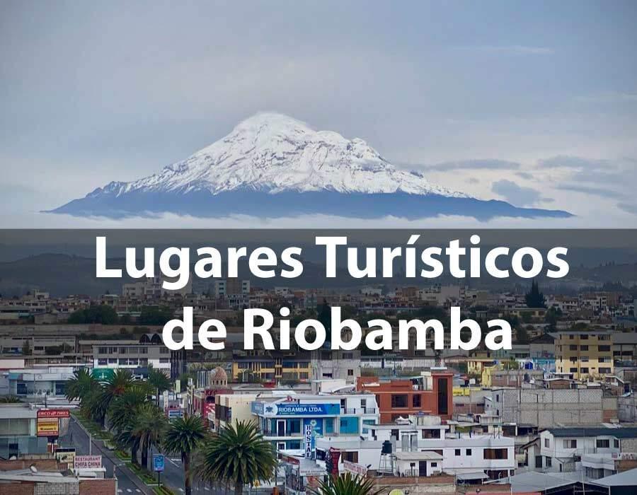 lugares turisticos de riobamba