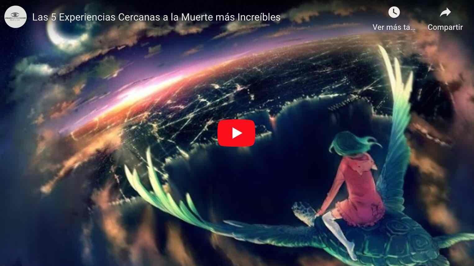 VIDEO: Las 5 Experiencias Cercanas a la Muerte más Increíbles