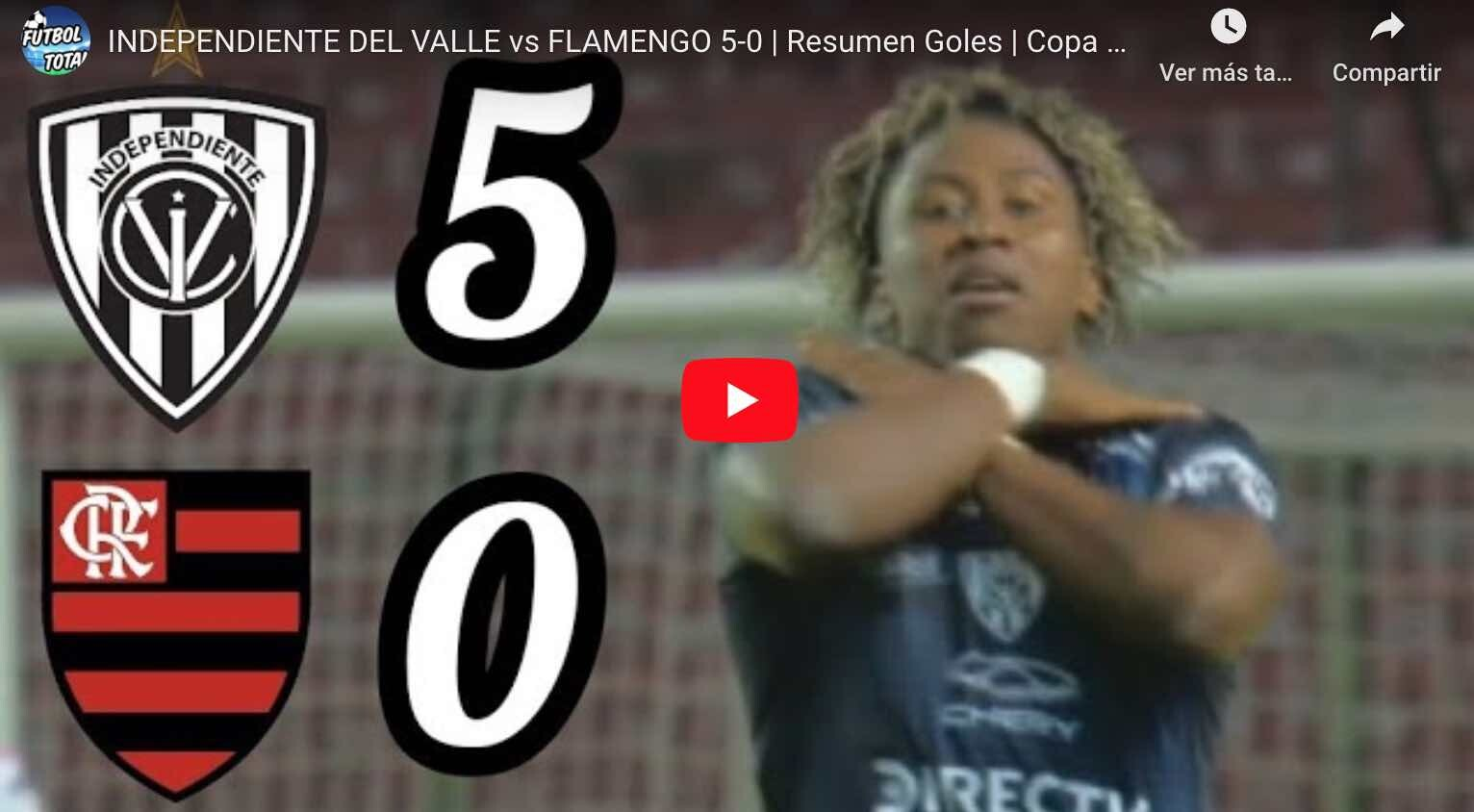 VIDEO: GOLES INDEPENDIENTE DEL VALLE vs FLAMENGO 5-0