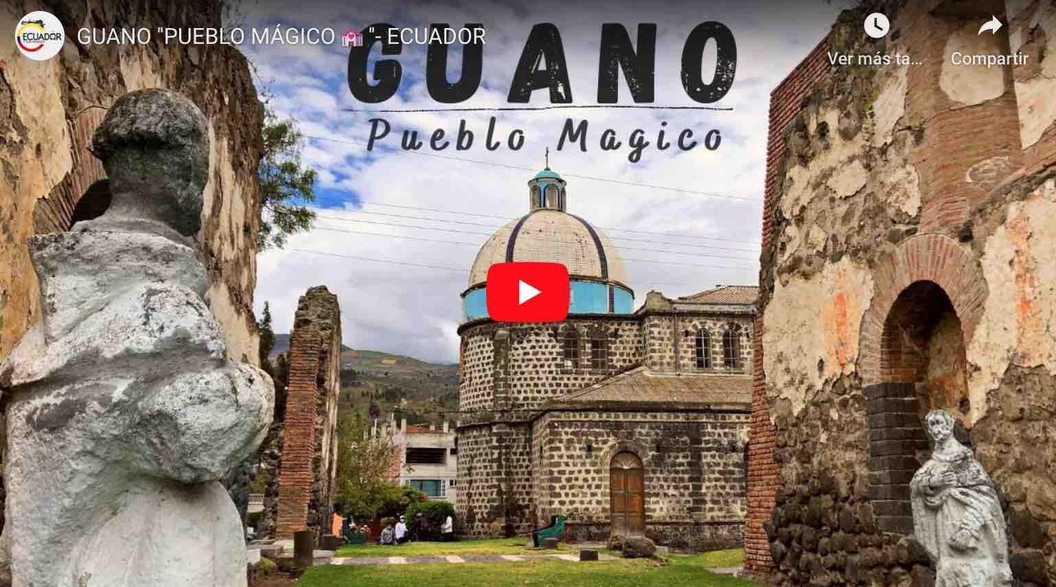 """VIDEO: GUANO """"PUEBLO MÁGICO 💒"""" DE ECUADOR"""