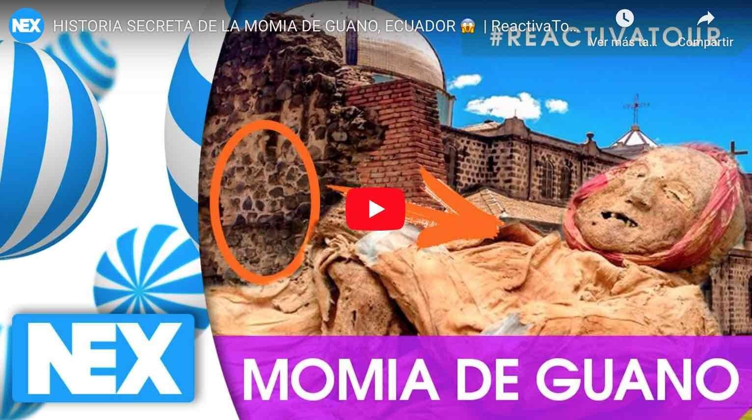 VIDEO: HISTORIA SECRETA DE LA MOMIA DE GUANO