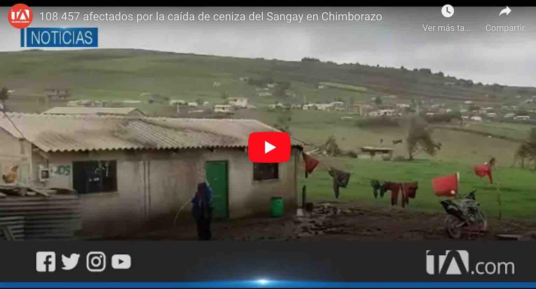 VIDEO: 108 457 afectados por la caída de ceniza del Sangay en Chimborazo