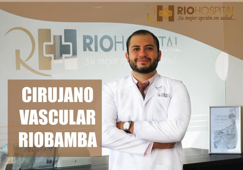Cirujano Vascular Riobamba | Cirugía Vascular Riobamba
