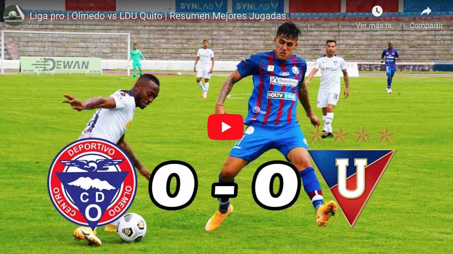 VIDEO: Olmedo vs LDU Quito | Resumen Mejores Jugadas